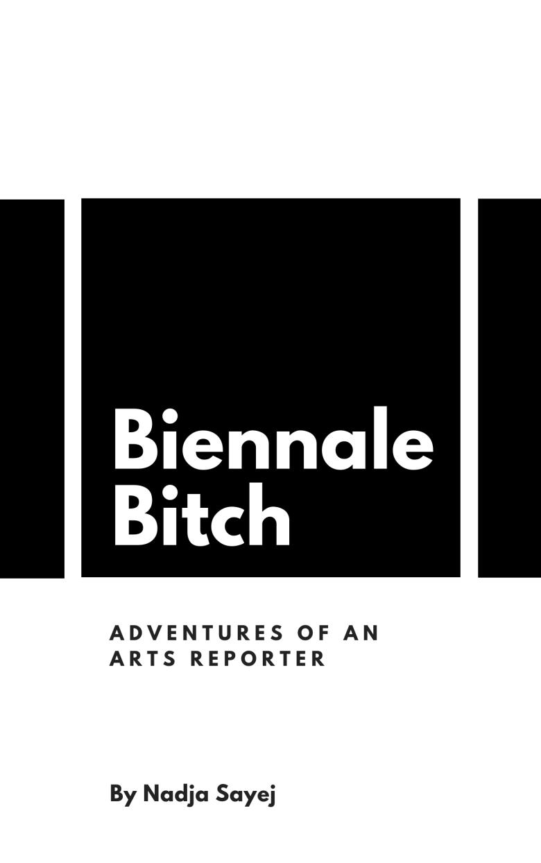 1. Biennale Bitch by Nadja Sayej